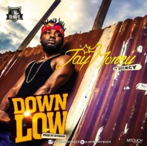 Jay Money - Down Low f. Quincy